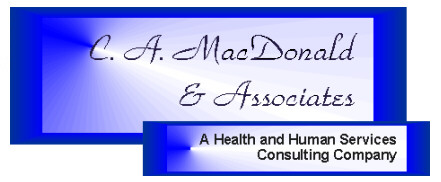 C. A. MacDonald and Associates - A Health and Human Services Consulting Company